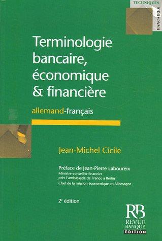 Terminologie bancaire, économique et financière: Allemand-Français