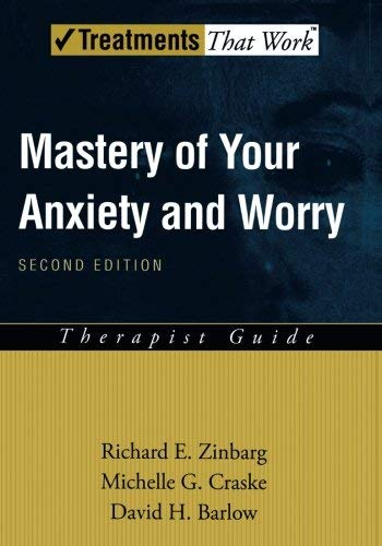 Mastery of Your Anxiety and Worry (MAW): Therapist Guide (Treatments That Work) by Richard E. Zinbarg (2006-03-23)