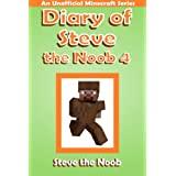 Diary of Steve the Noob 4: An Unofficial Minecraft Series (Steve the Noob Diary Collection) (Volume 4)