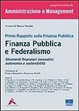 Primo rapporto sulla finanza publica. Finanza pubblica e federalismo