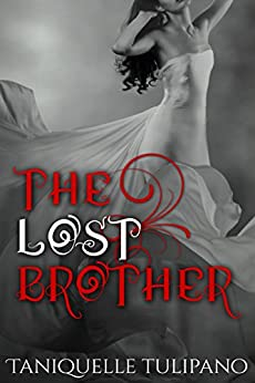The Lost Brother (The Monstrum Vampire Series Book 2) by [Tulipano, Taniquelle]