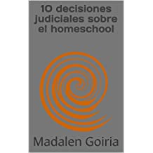 10 decisiones judiciales sobre el homeschool (Los 10 del homeschool nº 3)