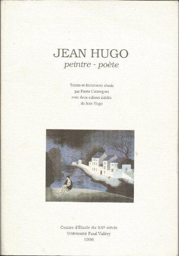 Jean Hugo : Peintre, poète