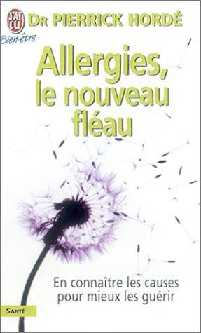 Allergies, le nouveau fléau ? En connaître les causes pour mieux guérir