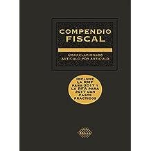 Compendio Fiscal 2017: Correlacionado artículo por artículo (Spanish Edition)