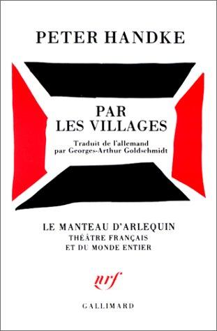 Par les villages: Poème dramatique par Peter Handke
