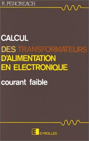 Calcul des transformateurs d'alimentation électronique par R. Pencreach