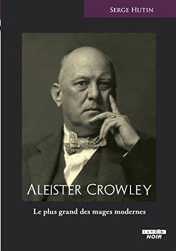 Aleister Crowley Le plus grand des mages modernes (Camion Noir)