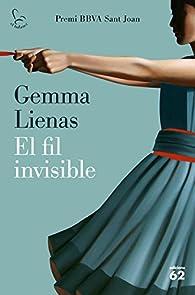 El fil invisible: Premi BBVA Sant Joan par Gemma Lienas