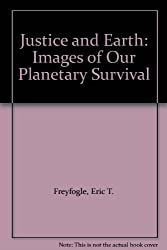 Justice and Earth: Images of Our Planetary Survival
