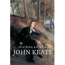 [John Keats: A New Life] (By: Nicholas Roe) [published: November, 2012]