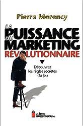 La puissance du marketing révolutionnaire : Découvrez les règles secrètes du jeu