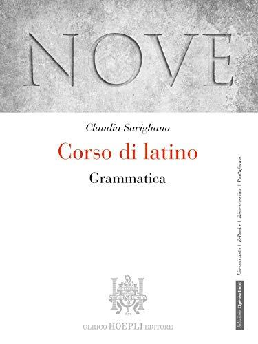 Nove. Corso di latino. Grammatica. Per i Licei e gli Ist. magistrali. Con e-book. Con espansione online di Claudia Savigliano