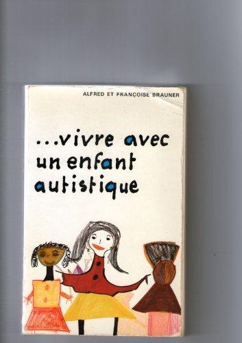 Vivre avec un enfant autistique par Alfred Brauner
