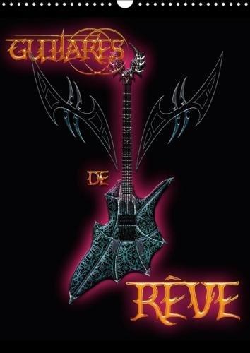 Guitares De Reve 2018: Illustrations De L'univers Magique De Bluesax. par Bluesax