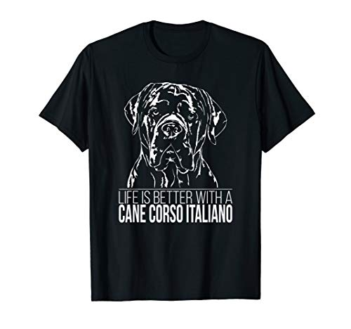 Cane Corso Italiano life is better Hund Hundespruch  T-Shirt