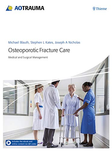 Osteoporotic Fracture Care: Medical and Surgical Management -
