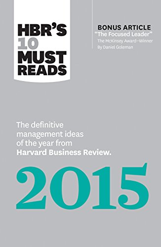 HBR's 10 Must Reads 2015: The Definitive Management Ideas of the Year from Harvard Business Review (with bonus McKinsey Award Winning article
