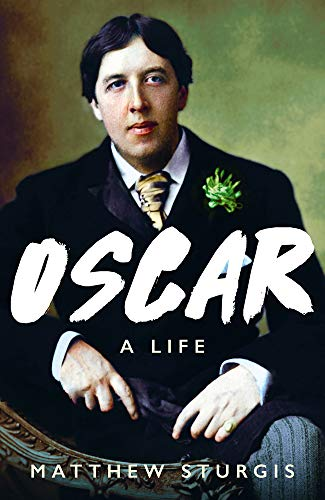 Oscar: A Life por Matthew Sturgis