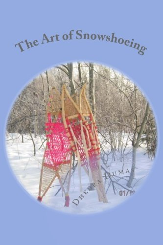 The Art of Snowshoeing: Use For Snowshoes