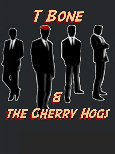 T-Bone and the Cherry Hogs
