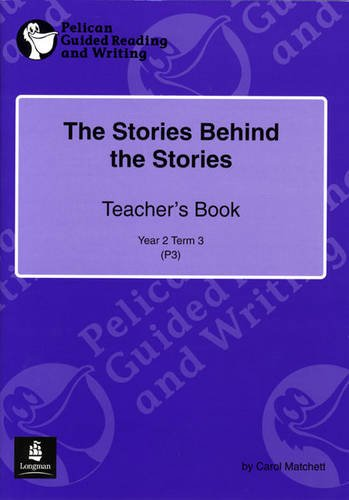 Stories Behind the Stories, The Year 2 (PELICAN GUIDED READING & WRITING)