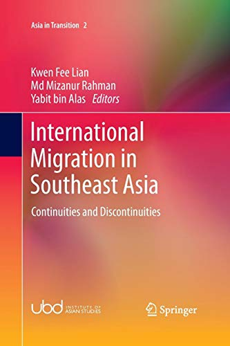 International Migration in Southeast Asia: Continuities and Discontinuities (Asia in Transition, Band 2) (Internationale Migration)