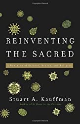 Reinventing the Sacred: A New View of Science, Reason, and Religion by Stuart A. Kauffman (2008-05-06)