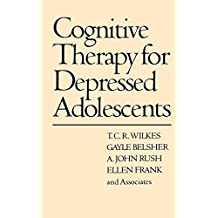 Cognitive Therapy for Depressed Adolescents (Mental Health and Psychopathology)