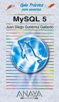 MySQL 5 (Guías Prácticas) por Juan Diego Gutiérrez Gallardo