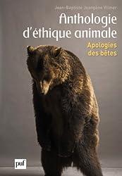 Anthologie d'éthique animale : Apologies des bêtes