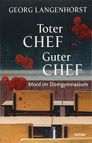 Toter Chef - guter Chef. Mord im Domgymnasium
