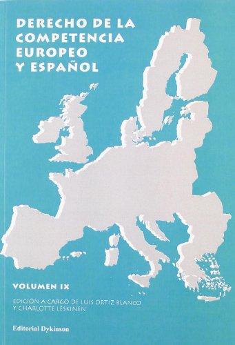 Derecho de la Competencia Europeo y Español. Volumen IX por Luis Ortiz Blanco