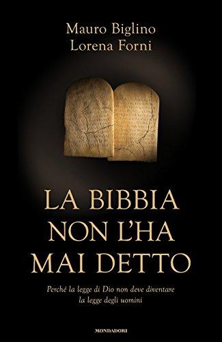 La Bibbia non l'ha mai detto. Perché la legge di Dio non deve diventare la legge degli uomini