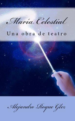 María Celestial. por Alejandro Roque Glez