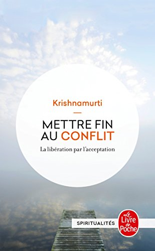 Mettre fin au conflit par Jiddu Krishnamurti