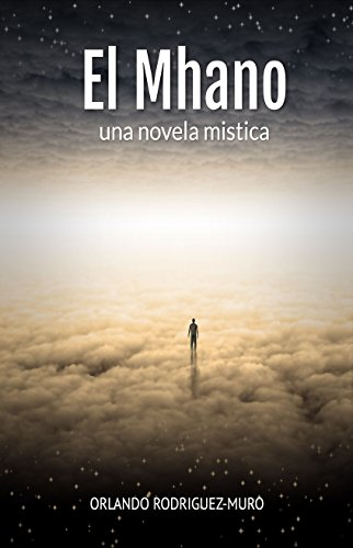 El Mhano: una novela mistica por Orlando Rodriguez-Muro