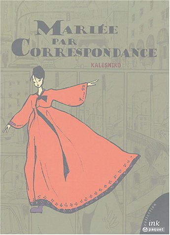 Mariée par Correspondance por Mark Kalesniko
