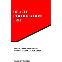 Study Guide for 1Z0-047: Oracle Database SQL Expert (Oracle Certification Prep) (English Edition)