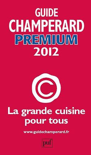 Guide Champérard Premium 2012 par Champérard Marc de