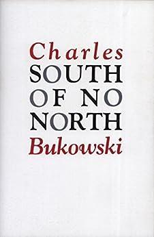 South of No North by [Bukowski, Charles]