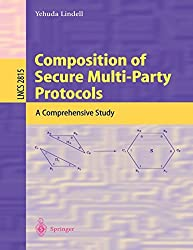 Composition of Secure Multi-Party Protocols: A Comprehensive Study (Lecture Notes in Computer Science) by Yehuda Lindell (2010-06-02)