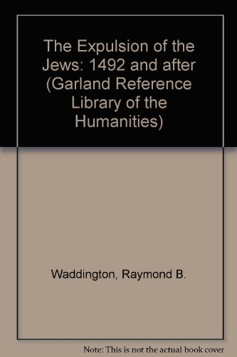 The Expulsion of the Jews: 1492 And After (Garland Reference Library of the Humanities, Band 1844) Continental Garland