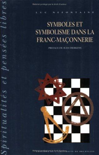 Symboles et symbolisme dans la franc-maonnnerie Tome 2 : Phnomnologie et hermneutique