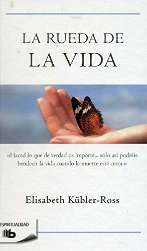 La rueda de la vida por Elisabeth Kübler-Ross