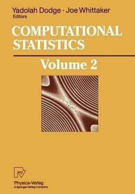 [(Computational Statistics: Volume 2 : Proceedings of the 10th Symposium on Computational Statistics, Compstat, Neuchatel, Switzerland, August 1992)] [Edited by Yadolah Dodge ] published on (June, 2012)
