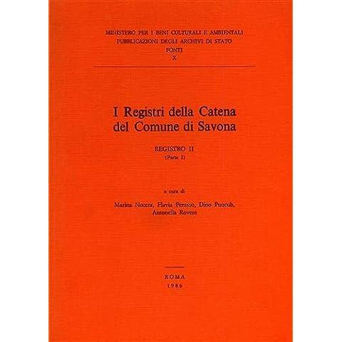 I Registri della Catena del Comune di Savona. Registro II, Parte I.