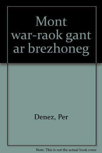 Mont war raok gant ar brezhoneg par Per Denez