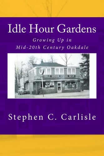 Idle Hour Gardens: Growing Up in Mid-20th Century Oakdale - Carlisle Bar