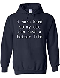 I Work Hard For My Cat Funny Novelty White Femme Homme Men Women Unisex Sweat à Capuche Hooded Sweatshirt Hoodie